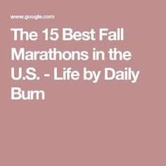 The 15 Best Fall Marathons in the U.S. - Life by Daily Burn