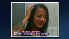 Galdino Saquarema Noticia: Jovem morre após ir a baile funk namorado é suspeito...