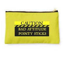 Caution--Bad Attitude, Pointy Sticks ... Studio Pouch