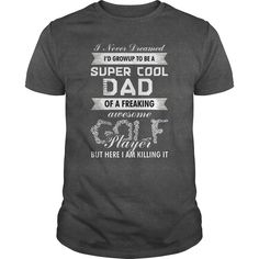 SUPER COOL DAD OF FREAKING AWESOME GOLF PLAYER T SHIRT #gift #ideas #Popular #Everything #Videos #Shop #Animals #pets #Architecture #Art #Cars #motorcycles #Celebrities #DIY #crafts #Design #Education #Entertainment #Food #drink #Gardening #Geek #Hair #beauty #Health #fitness #History #Holidays #events #Home decor #Humor #Illustrations #posters #Kids #parenting #Men #Outdoors #Photography #Products #Quotes #Science #nature #Sports #Tattoos #Technology #Travel #Weddings #Women
