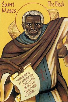 St. Moses The Black, former leader of bandits.