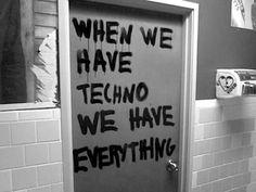 when we have techno, we have everything. Hamburg Nachtleben Reeperbahn Kiez Schanze