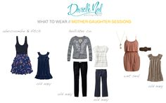 What to wear for a mother/daughter portrait session or mother
