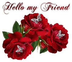 Hello My Friend gif by Beautiful Roses, Beautiful Day, Friend Birthday, Happy Birthday, Birthday Cards, Bon Mardi, Glitter Gif, Glitter Cards, Bffs