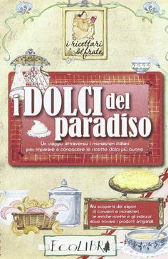 Amazon.it: I dolci del paradiso - - Libri
