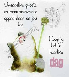 Lekker Dag, Evening Greetings, Afrikaanse Quotes, Goeie More, Good Morning Good Night, Morning Quotes, Friendship Quotes, Bible Verses, Messages