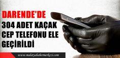 Malatya Haberleri: 304 ADET KAÇAK CEP TELEFONU ELE GEÇİRİLDİ