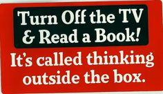 my new favorite bumper sticker! Read a book . . .