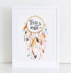 Free and Wild Dream Catcher Printable, Tribal Wall Decor, Nursery Wall Art, Wild Quote Print, Feather Wall Art Printable, Watercolor Print