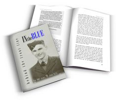 IN the BLUE - Behind the Front Line  This book is a simple transcript from John's own faded hand written diaries that went unread for over 60 years, now made into a book so that one small story amongst the many will not be forgotten.  John Gill's war diary is not about battles, heroism or conflict. It is a simple story of one young man's war.
