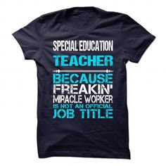 SPECIAL EDUCATION TEACHER-MIRACLE T-Shirts, Hoodies (19$ ==► Order Here!)
