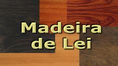 Um pouco sobre a origem do termo Madeira de Lei e lista de algumas das principais espécies ====================…