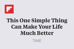This One Simple Thing Can Make Your Life Much Better http://flip.it/yfW5a