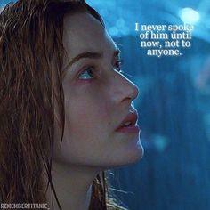 'I never spoke of him until now, not to anyone. Kate Titanic, Real Titanic, Titanic Ship, Titanic History, Titanic Movie Quotes, Leonardo Dicaprio Kate Winslet, Leo And Kate, Sad Movies, English Movies