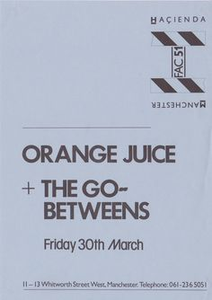 30 March 1984 Orange Juice with the Go-Betweens at the Hacienda Edwyn Collins, Factory Records, Music Flyer, Concert Posters, Music Posters, Post Punk, Advertising Poster, Pop Rocks, Orange Juice