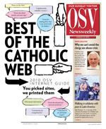 OSV's Catholic Guide to the Internet — Readers' choice edition  You picked em! The very best of the Catholic Web in four categories.