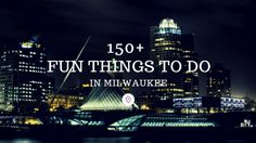 Looking for fun things to do in Milwaukee? Funthingstodo.io has you covered with a list of over 150 exciting things to do. Never be bored again!