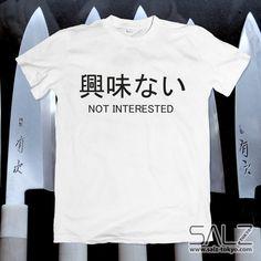 Not interested Japanese writing shirt // Etsy // https://www.etsy.com/listing/235434691/not-interested-tee-japanese-t-shirt