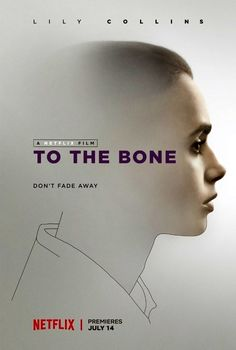 To The Bone is a 2017 American drama film, written and directed by Marti Noxon. The film stars Lily Collins, Keanu Reeves, Carrie Preston, Lili Taylor, Alex Sharp, Liana Liberato, Brooke Smith, and Ciara Bravo. The film follows a girl (Ellen) as she battles anorexia. The film premiered in competition at the Sundance Film Festival on January 22, 2017, as a contender in the U.S. Dramatic Competiton. It was released worldwide on Netflix on July 14, 2017.