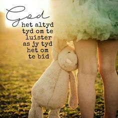 God het altyd tyd om te luister as jy tyd het om te bid Wisdom Quotes, Me Quotes, Afrikaanse Quotes, Goeie Nag, Christian Quotes, Christianity, Things To Think About, Prayers, Spirituality