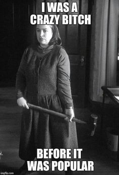 **Annie Wilkes ex.RN, aka Kathy Bates in the movie MISERY adapted from Stephan King's book of the same title. Rob Reiner director.