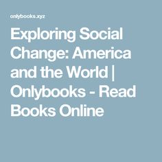 Exploring Social Change: America and the World | Onlybooks - Read Books Online
