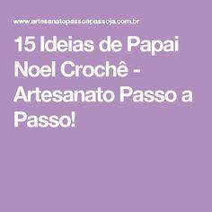 15 Ideias de Papai Noel Crochê - Artesanato Passo a Passo!