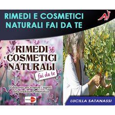 RIMEDI E COSMETICI NATURALI FAI DA TE - Lucilla Satanassi (In Offerta Promo Limitata a € 19,90)
