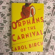 Get your tickets here!  ORPHANS OF THE CARNIVAL by Carol Birch is now on sale