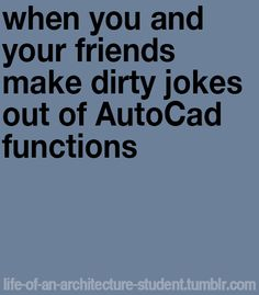 dirty AutoCAD jokes