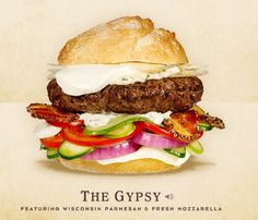 THE GYPSY –  THE TOPPINGS & FIXINGS: Wisconsin Fresh Mozzarella Cheese, Wisconsin Parmesan Cheese, Beef Patty, Peppered Bacon, Sliced Cucumbers, Sliced Red Onions, Tomatoes, and Ranch Dressing on a Toasted Roll.