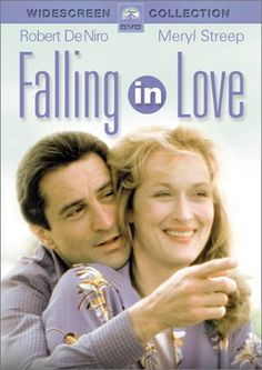 Falling in Love ~ Not A Great Movie, But A Sweet Movie.  I'm Not Even A DeNiro Fan, But I Am A Big Meryl Streep Fan and They Were Really Good Together In This 'Love' Story.  Happens Everyday On The Choo-Choo, I Road The Rails For 28 Years!!!  and Saw It All!!!    ; )