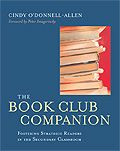 Book Review: The Book Club Companion: Fostering Strategic Readers in the Secondary Classroom, by Cindy O'Donnell-Allen - National Writing Project I want this book!