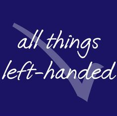 curating all things left-handed. #Lefty facts, quotes, stories, articles, products and more.