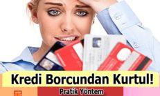 Kredi Borcundan Nasıl Kurtulurum
