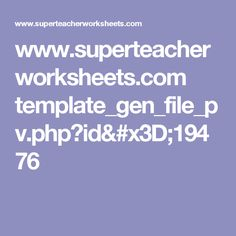 www.superteacherworksheets.com template_gen_file_pv.php?id=19476