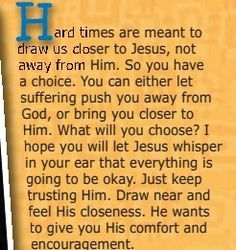The Lord wants to give you His comfort n encouragement~Joni Eareckson Tada
