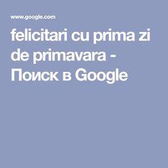 felicitari cu prima zi de primavara - Поиск в Google Google
