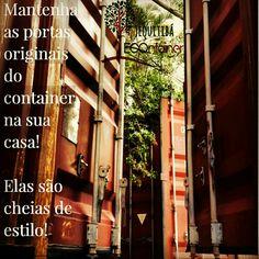 Mantenha as portas originais na sua construção em container e ganhe muito estilo e originalidade! #container #casacontainer