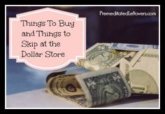 Things to Buy and Things to Skip at the Dollar Store