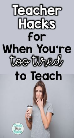 Tips for tired teachers who need easy to plan and prep ideas for making it through the day when you're too tired to teach.