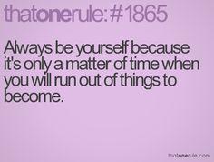 Gotta be yourself
