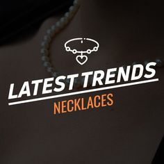 Latest Trends in Necklaces
