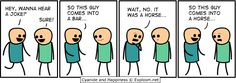 Cyanide and Happiness; the humor is just so subtle and nuanced, really deep stuff.