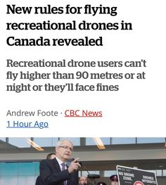 Go read the whole thing at @cbc  Esp. If you're a drone owner.  Recreational drone users in Canada face new restrictions on when/where they can fly their remote-controlled devices  new rules announced today by Transportation Minister Marc Garneau EFFECTIVE IMMEDIATELY . Recreational users will face a fine of up to $3000 if drones weighing more than 250 grams are caught flying: . Higher than 90 metres. . Within 75 metres of buildings vehicles vessels animals or people. . More than 500 metres…