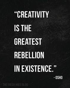Be rebellious. #creativity #creative #quote