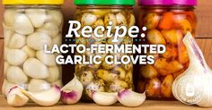 Lacto-Fermented Garlic Cloves