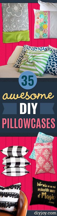 DIY Pillowcases - Easy Sewing Projects for Pillows - Bedroom and Home Decor Ideas - Sewing Patterns and Tutorials - No Sew Ideas - DIY Projects and Crafts for Women http://diyjoy.com/sewing-projects-diy-pillowcases