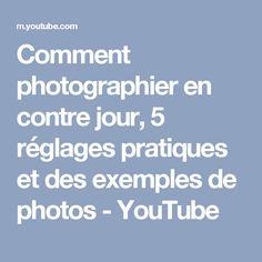 Comment photographier en contre jour, 5 réglages pratiques et des exemples de photos - YouTube