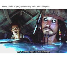 Ah the Aelin and Jack Sparrow comparisons